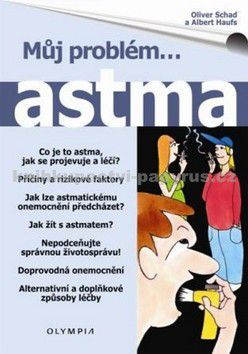 Albert Haufs, Oliver Schad: Můj problém...ASTMA cena od 0 Kč