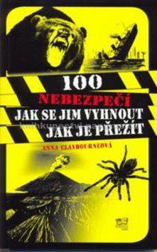 Anna Claybourne: 100 nebezpečí jak se jim vyhnout jak je přežít cena od 159 Kč