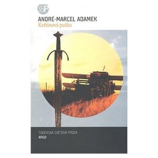 André-Marcel Adamek: Květinová puška cena od 136 Kč