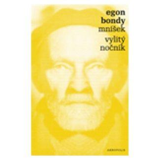 Egon Bondy: Mníšek, Vylitý nočník cena od 108 Kč
