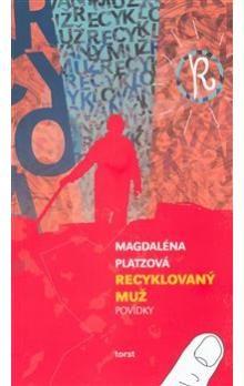 Magdaléna Platzová: Recyklovaný muž cena od 98 Kč