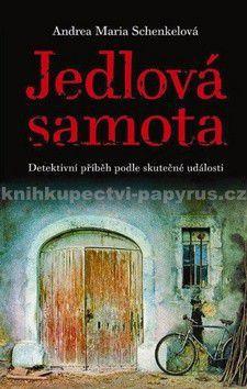 Andrea Maria Schenkel: Jedlová samota cena od 111 Kč