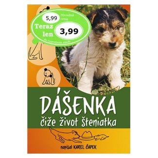 Karel Čapek: Dášenka čiže život šteniatka cena od 103 Kč