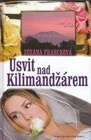 Zuzana Francková: Úsvit nad Kilimandžárem cena od 68 Kč
