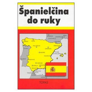 T. Kotuliaková: Španielčina do ruky cena od 77 Kč
