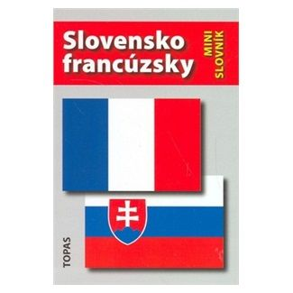 Hana Mináriková: Slovensko-francúzsky a francúzsko-slovenský minislovník cena od 87 Kč