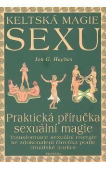 Jon G. Hughes: Keltská magie sexu cena od 151 Kč