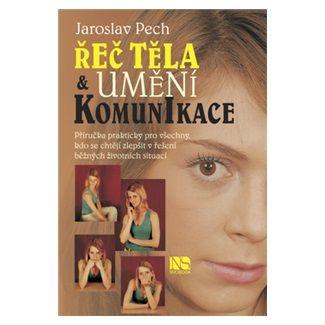 Jaroslav Pech: Řeč těla a umění komunikace cena od 105 Kč