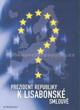 Václav Klaus: Prezident republiky k Lisabonské smlouvě cena od 0 Kč