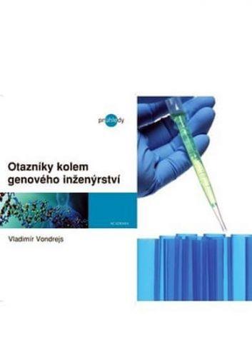 Vladimír Vondrejs: Otazníky kolem genového inženýrství cena od 115 Kč