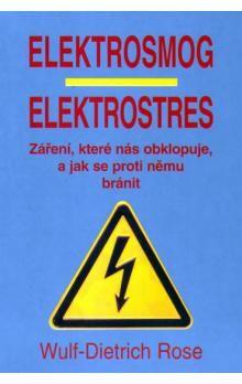 Rose Wulf-Dietrich: Elektrosmog, elektrostres - Záření, které nás obklopuje a jak se proti němu bránit cena od 87 Kč
