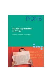 Babielovi Renate a Nikolai: Stručná gramatika ruštiny - moderní,přehledná,srozumitelná cena od 96 Kč