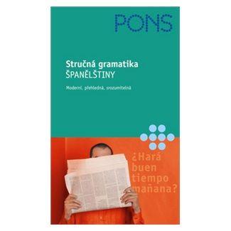 Ortega Yolanda Mateos: Stručná gramatika španělštiny - Moderní, přehledná, srozumitelná cena od 99 Kč