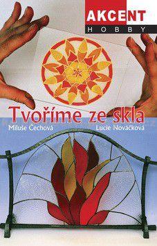 Lucie Nováčková: Tvoříme ze skla cena od 197 Kč