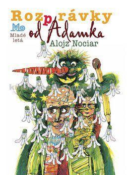 Alojz Nociar: Rozprávky od Adamka cena od 85 Kč