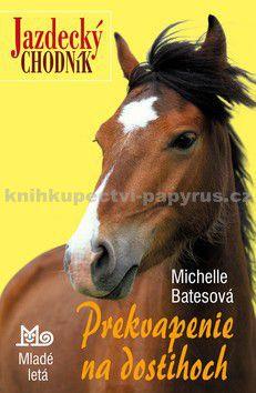 Michelle Batesová: Prekvapenie na dostihoch - Michelle Batesová cena od 104 Kč