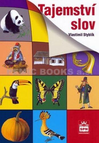 Vlastimil Styblík: Tajemství slov cena od 124 Kč