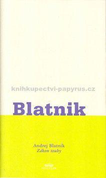 Andrej Blatnik: Zákon touhy cena od 0 Kč