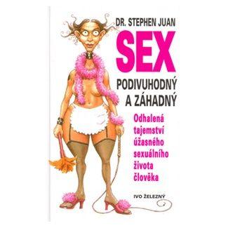 Stephen Juan, Rod Clement: Sex podivuhodný a záhadný cena od 148 Kč