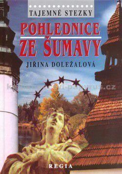 Jiřina Doležalová, Jiřina Doležalová: Pohlednice ze Šumavy cena od 159 Kč