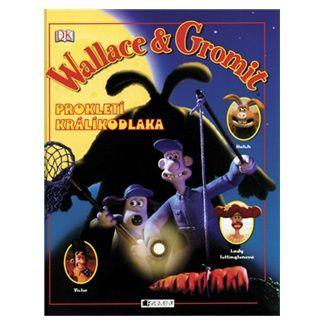 Glenn Dakin: Wallace a Gromit : Prokletí králíkodlaka cena od 161 Kč