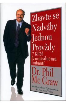 Phil McGraw: Zbavte se nadváhy jednou provždy cena od 106 Kč