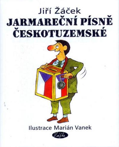 Jiří Žáček: Jarmareční písně Českotuzemské cena od 92 Kč