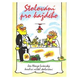 Lušovský Jan: Stolování pro každého cena od 127 Kč