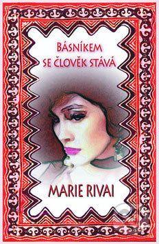 Marie Rivai: Básníkem se člověk stává cena od 142 Kč