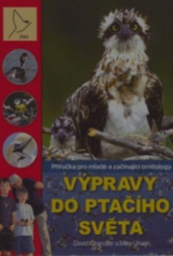 Mike Unwin, David P. Chandler: Výpravy do ptačího světa cena od 32 Kč