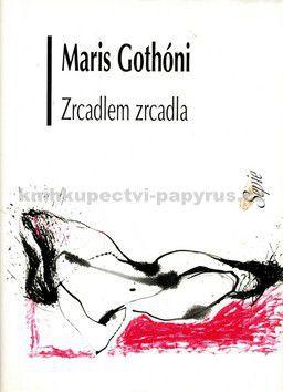 Maris Gothóni: Zrcadlem zrcadla cena od 106 Kč
