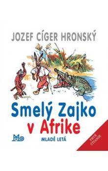 Jozef Cíger Hronský: Smelý Zajko v Afrike cena od 144 Kč