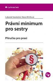Vondráček Lubomír, Wirthová Vlasta: Právní minimum pro sestry - Příručka pro praxi cena od 74 Kč