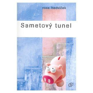 Ross Hedvíček: Sametový tunel cena od 126 Kč