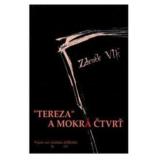 Zdeněk Vlk: Tereza a mokrá čtvrť cena od 135 Kč