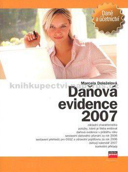 Marcela Doleželová: Daňová evidence 2007 cena od 161 Kč