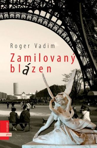 Roger Vadim: Zamilovaný blázen cena od 129 Kč