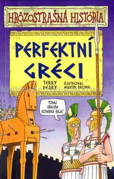 Terry Deary: Perfektní Gréci cena od 116 Kč