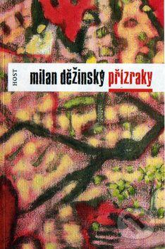 Milan Děžinský, František Hubatka: Přízraky cena od 111 Kč