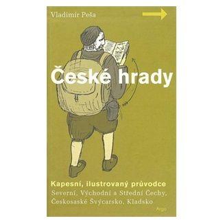 Vladimír Peša: České hrady - kapesní, ilustrovaný průvodce, 1.díl cena od 106 Kč