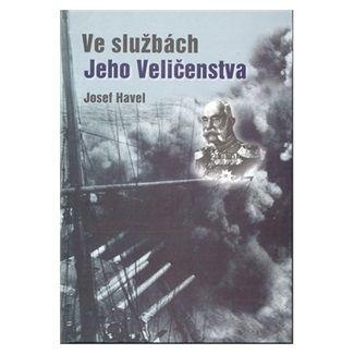 Josef Havel: Ve službách jeho veličenstva cena od 65 Kč