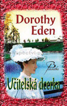 Dorothy Eden: Učitelská dcerka cena od 159 Kč