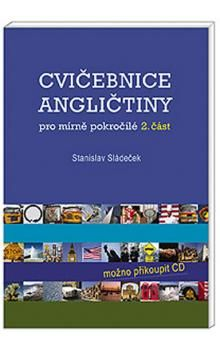 Stanislav Sládeček: Cvičebnice angličtiny pro mírně pokročilé-1.část cena od 37 Kč
