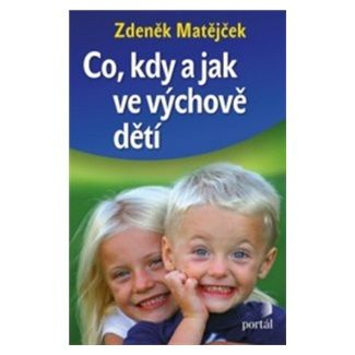 Zdeněk Matějček: Co, kdy a jak ve výchově dětí cena od 158 Kč
