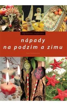 Pavla Šmikmátorová: Nápady na podzim a zimu cena od 132 Kč