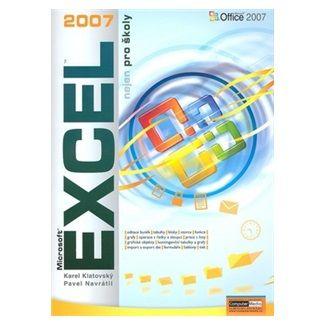 Karel Klatovský: Excel 2007 nejen pro školy cena od 108 Kč