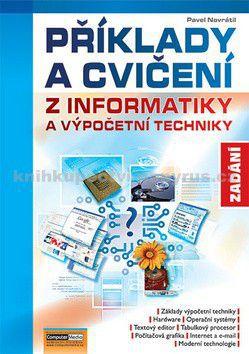 Pavel Navrátil: Příklady a cvičení z informatiky a výpočetní techniky - Zadání cena od 220 Kč