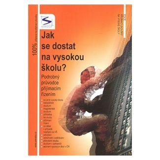 Petr Kalabis: Jak se dostat na VŠ? - Podrobný průvodce přijímacím řízením cena od 131 Kč