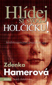 Zdenka Hamerová: Hlídej si svou holčičku! cena od 153 Kč