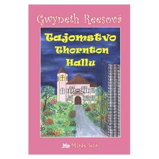 Gwyneth Rees: Tajomstvo Thornton Hallu cena od 140 Kč
